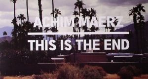 [New Release] Achim Maerz – 'This is the End' EP (Fine Art)
