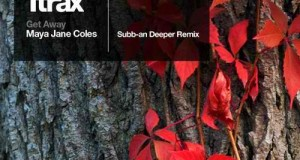 [New Release] Maya Jane Coles – Get Away (Subb-an Deeper Remix) (1trax)