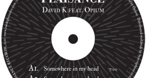 [New Release] David K. Feat. Opium – Somewhere in My Head EP (Rue de Plaisance)