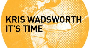 [New Release] Kris Wadsworth – It's Time EP (Get Physical Music)