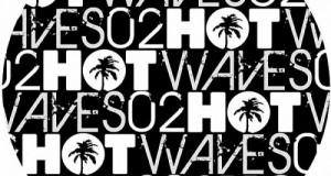 [Forthcoming Release] Hot Waves Sampler Volume 02 (Hot Waves, Nov. 21, 2011)
