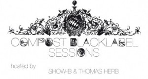 [New Mix] Compost Black Label Sessions Radio – Hosted by SHOW-B & Thomas Herb