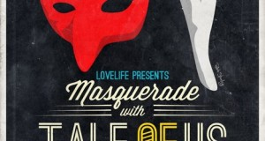 [Party] Lovelife presents… Masquerade with Tale of Us