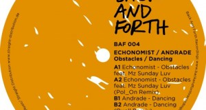 [Forthcoming Release] Echonomist & Andrade – Obstacles feat. Mz Sunday/Dancing (Back and Forth, Feb 17 Vinyl – Mar 8 Digital)