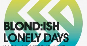 [Forthcoming Release] Blond:ish – Lonely Days EP (Noir Music/NM2)