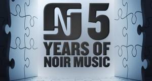 [New Release] Various Artists – 5 Years Of Noir Music (Noir Music)