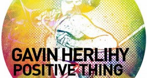 [New Release] Gavin Herlihy – Positive Thing EP (Get Physical Music)