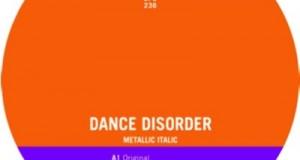 "[New Release] Dance Disorder – ""Metallic Italic"" + FREE Download"