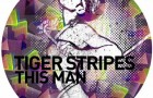Tiger Stripes &#8211; This Man (Get Physical Music)