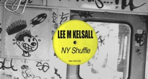 Lee M Kelsall – NY Shuffle (Nurvous Records)