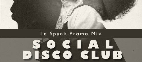 Social Disco Club – Le' Spank Promo Mix for Mi4L