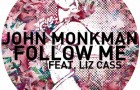 John Monkman feat. Liz Cass –  Follow Me (Get Physical Music)