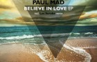 Paul Mad – Believe In Love (Deep Beep Records)