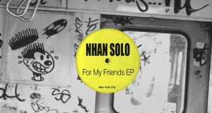 Nhan Solo – For My Friends (Nurvous Records)