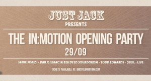 Just Jack presents The In:Motion Opening Party feat. Jamie Jones (Bristol, Sept. 29)