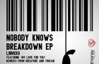 Nobody Knows – Breakdown EP (Love Not Money Records)