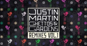 Justin Martin &#8211; Ghettos &#038; Gardens Remixes Vol. 1 (Dirtybird)