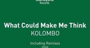 Kolombo – What Could Make Me Think (Mahayana Records)
