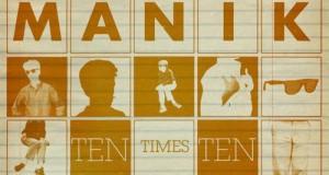 MANIK – Ten Times Ten EP (Culprit)