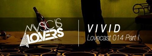 Lovecast 014 – V I V I D
