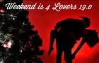 Weekend is 4 Lovers 19.0