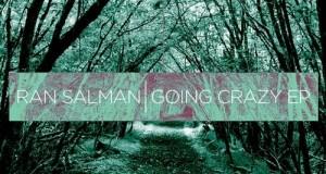 Ran Salman – Going Crazy EP Part 1 (Electronique Digital)