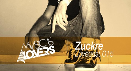 Lovecast 015 – Zuckre