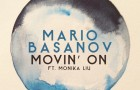 Mario Basanov feat. Monika Liu &#8211; Movin&#8217; On (Free Download)