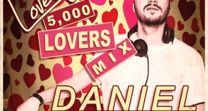 Lovelife presents… 5,000 Lovers Mix by Daniel Bortz