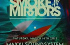 [Party] Smoke N' Mirrors presents Maxxi Soundsystem at Monarch