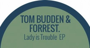 Tom Budden &#038; Forrest &#8211; Lady Is Trouble EP (Gruuv)