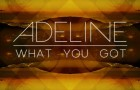 Adeline &#8211; What You Got EP (Culprit)