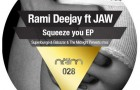 Rami Deejay feat. JAW – Squeeze You EP (Neim)