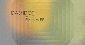 Dashdot &#8211; Places EP (Nin92wo Records)