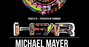 (Party) HEAR 015 – Michael Mayer 4+ Hour Set