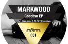 Review: Markwood – Goodbye EP (Neim)