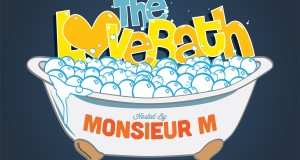 The LoveBath Episode 001 featuring Monsieur M.