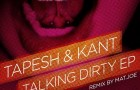 Tapesh & KANT – Talking Dirty EP (Electronique Digital)
