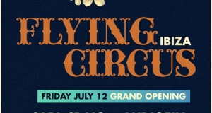 Sankey's Ibiza – Flying Circus Announces Weekly Friday Lineup For 2013 Season