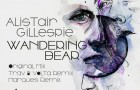 Alistair Gillespie – Wandering Bear (Gooseneck Records)