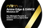 Amine Edge & Dance – Mistakes EP (Neim)