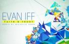 Evan Iff – Faith & Trust EP (Large Music)