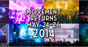 Back to Detroit! Movement Music Festival 2014 Dates