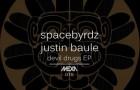 Spacebyrdz & Justin Baule – Devil Drugs (MEXA Records)