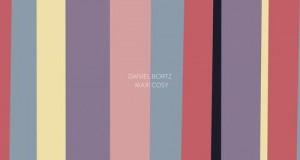 Daniel Bortz – Maxi Cosy EP (Suol)