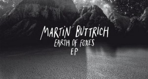 Martin Buttrich – Earth of Foxes (Supplement Facts)