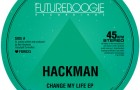Hackman – Change My Life (Futureboogie Recordings)