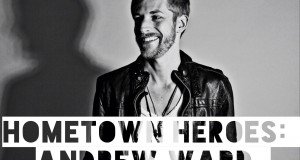 Hometown Heroes: Andrew Ward – Fresh From Miami