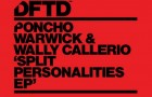 Pancho Warwick & Wally Callerio – Split Personalities EP (DFTD)