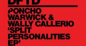 Pancho Warwick & Wally Callerio – Split Personalities EP (DFTD)